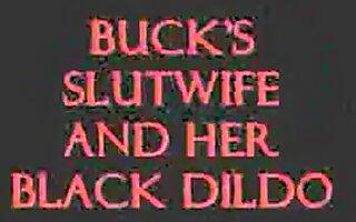 buck s slut wife and her black dildo